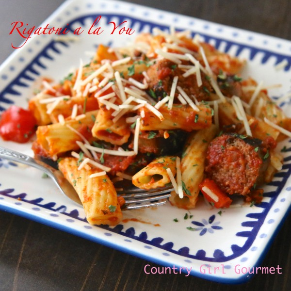 Rigatoni a la You by Country Girl Gourmet