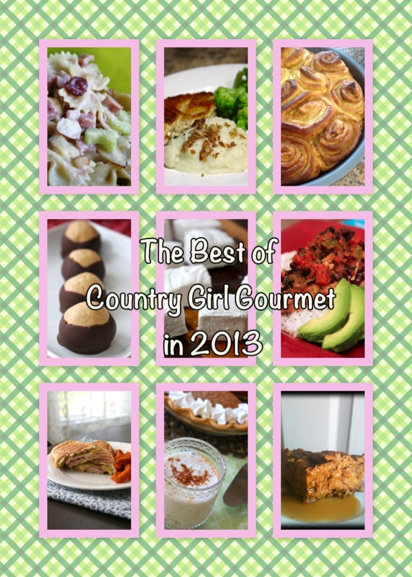 Country Girl Gourmet's Best Recipes of 2013