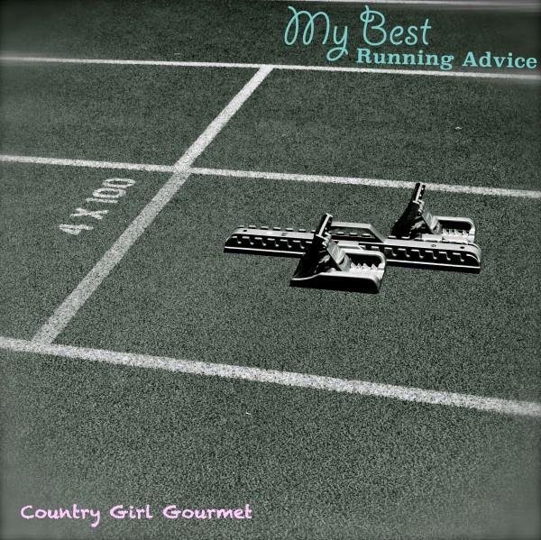 My Best Running Advice | Country Girl Gourmet